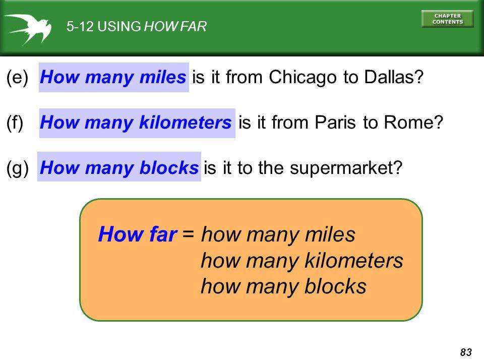 How far = how many miles how many kilometers how many blocks