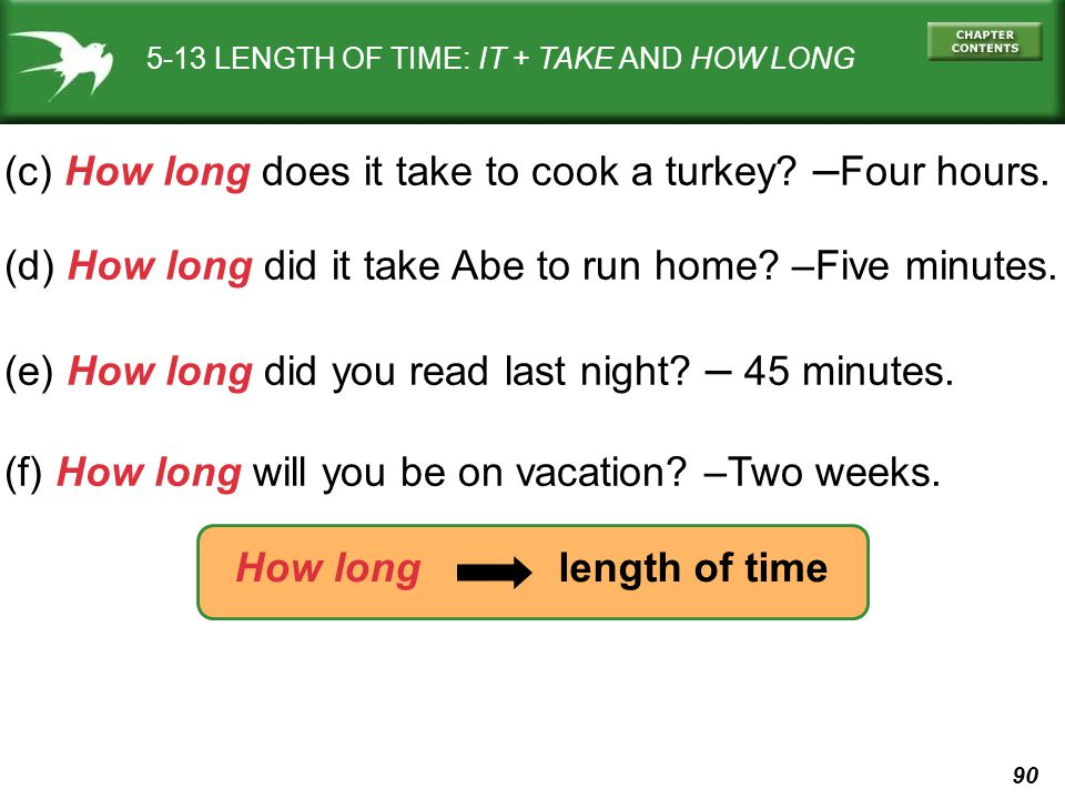 (c) How long does it take to cook a turkey –Four hours.