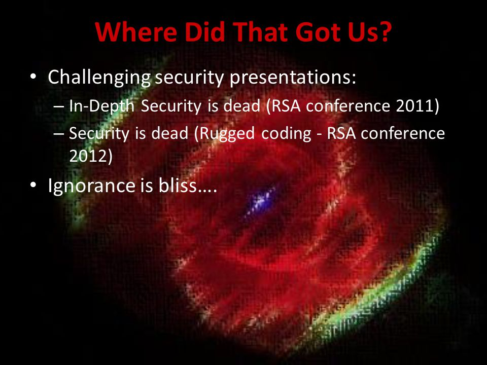 Where Did That Got Us Challenging security presentations: