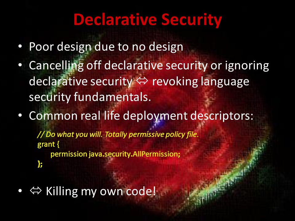 Declarative Security Poor design due to no design