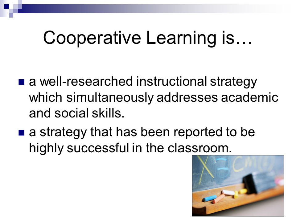 Cooperative Learning is…