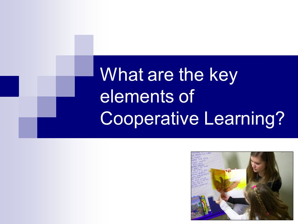 What are the key elements of Cooperative Learning