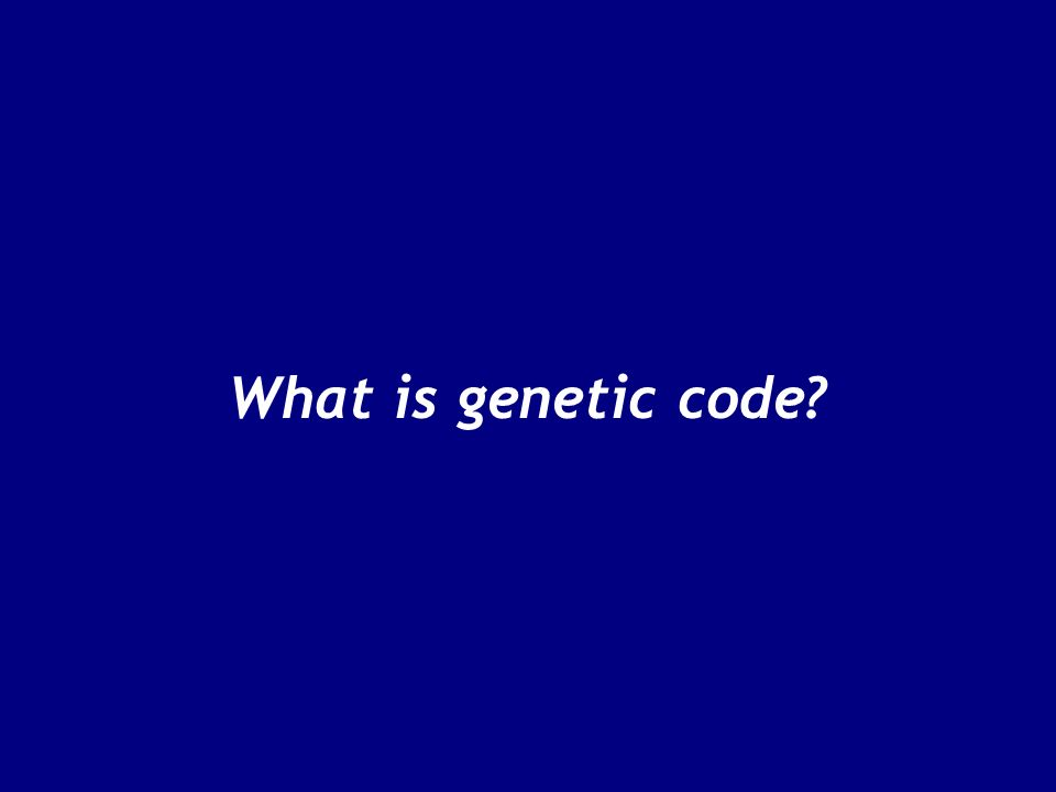 What is genetic code