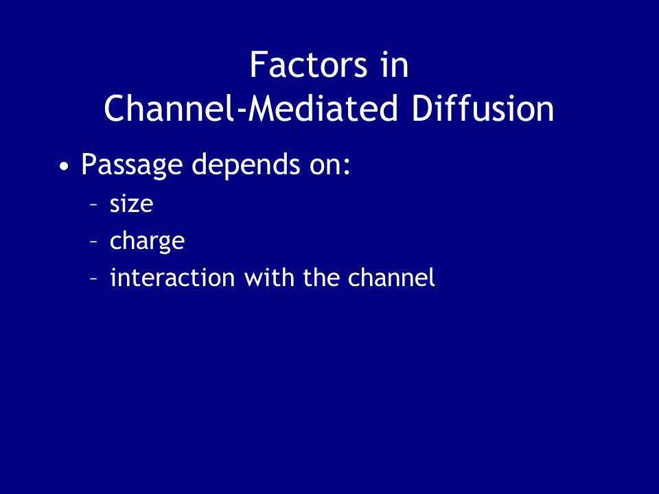 Factors in Channel-Mediated Diffusion