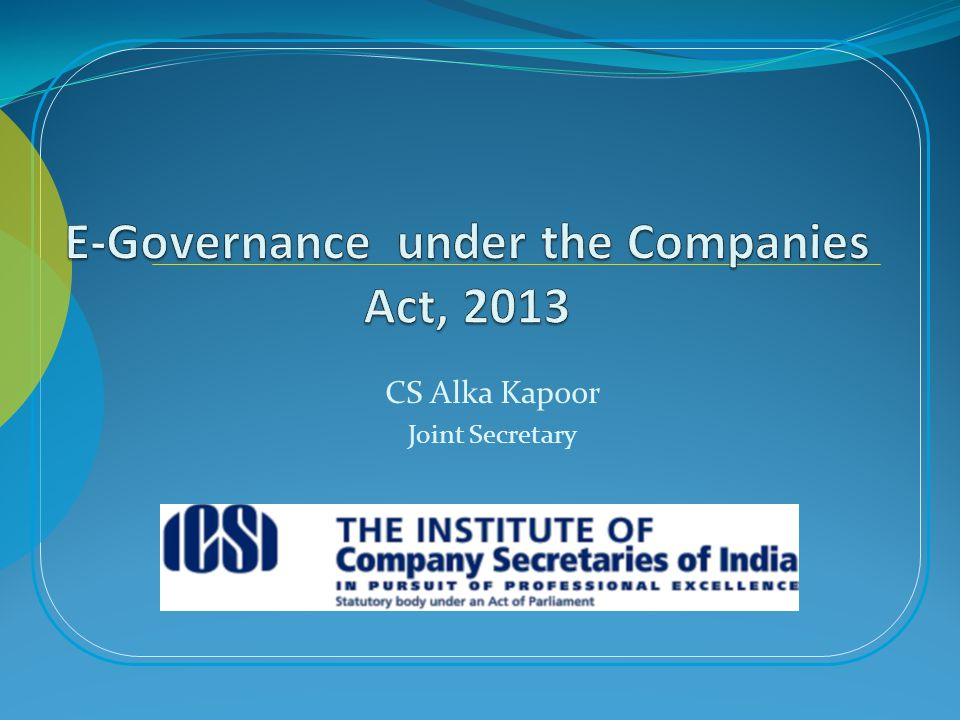 E-Governance under the Companies Act, 2013