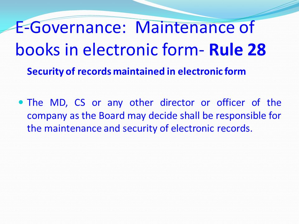 E-Governance: Maintenance of books in electronic form- Rule 28
