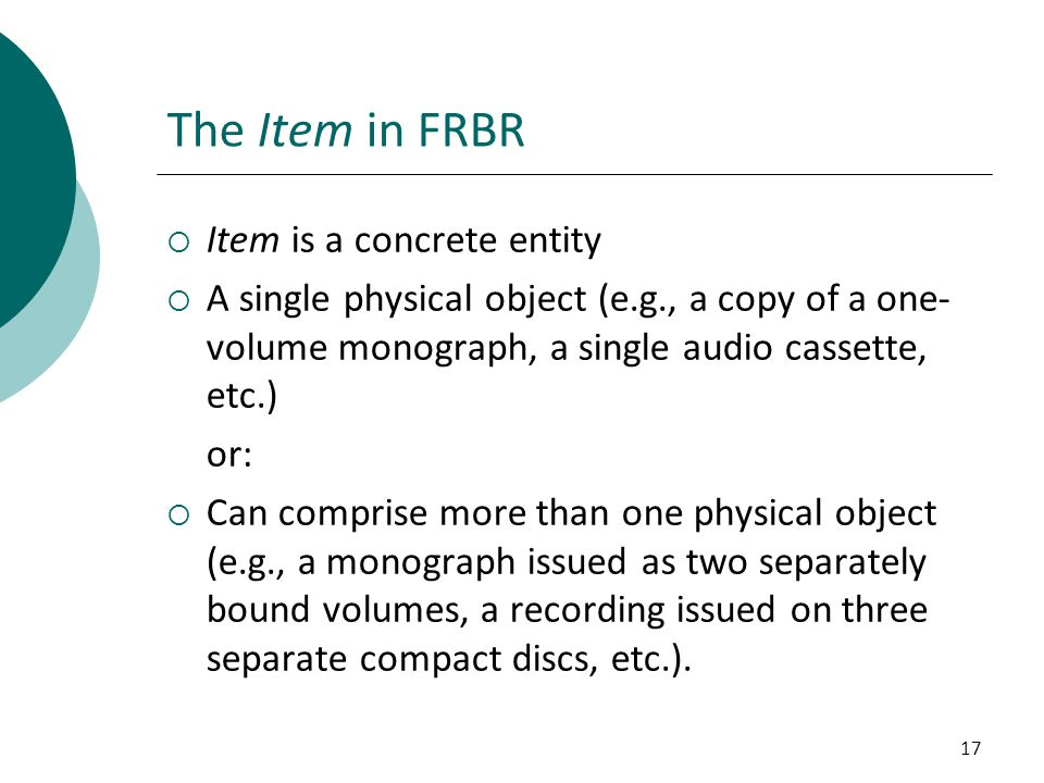 The Item in FRBR Item is a concrete entity