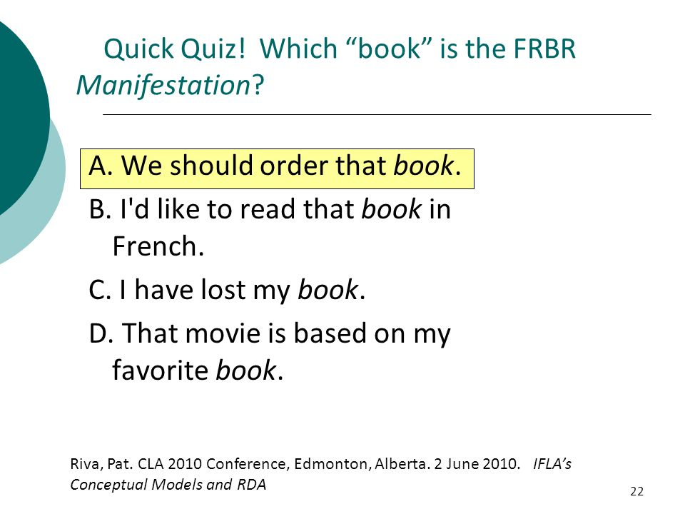 Quick Quiz! Which book is the FRBR Manifestation