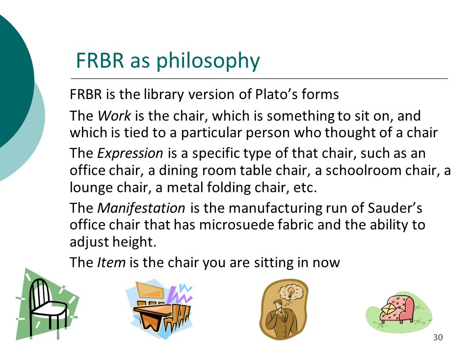 FRBR as philosophy FRBR is the library version of Plato's forms