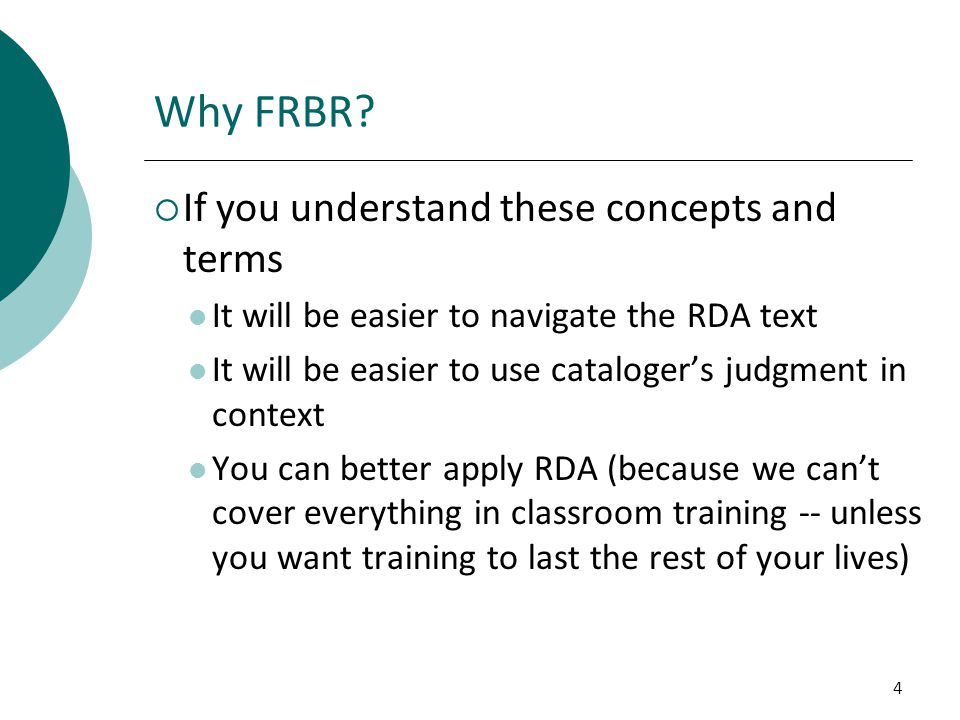 Why FRBR If you understand these concepts and terms