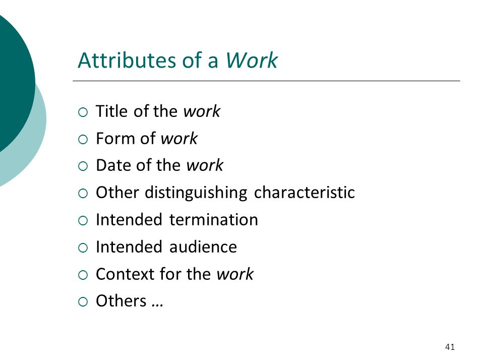 Attributes of a Work Title of the work Form of work Date of the work
