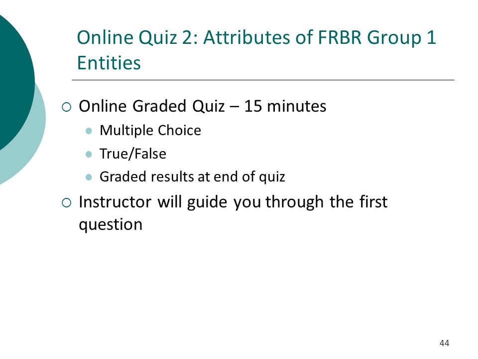 Online Quiz 2: Attributes of FRBR Group 1 Entities