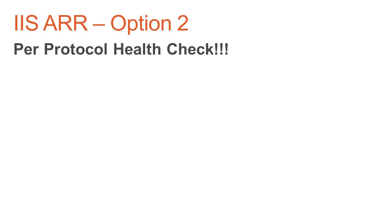 IIS ARR – Option 2 Per Protocol Health Check!!!