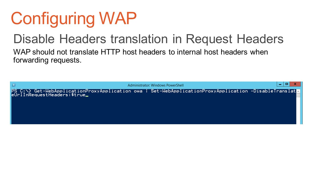 Configuring WAP Disable Headers translation in Request Headers