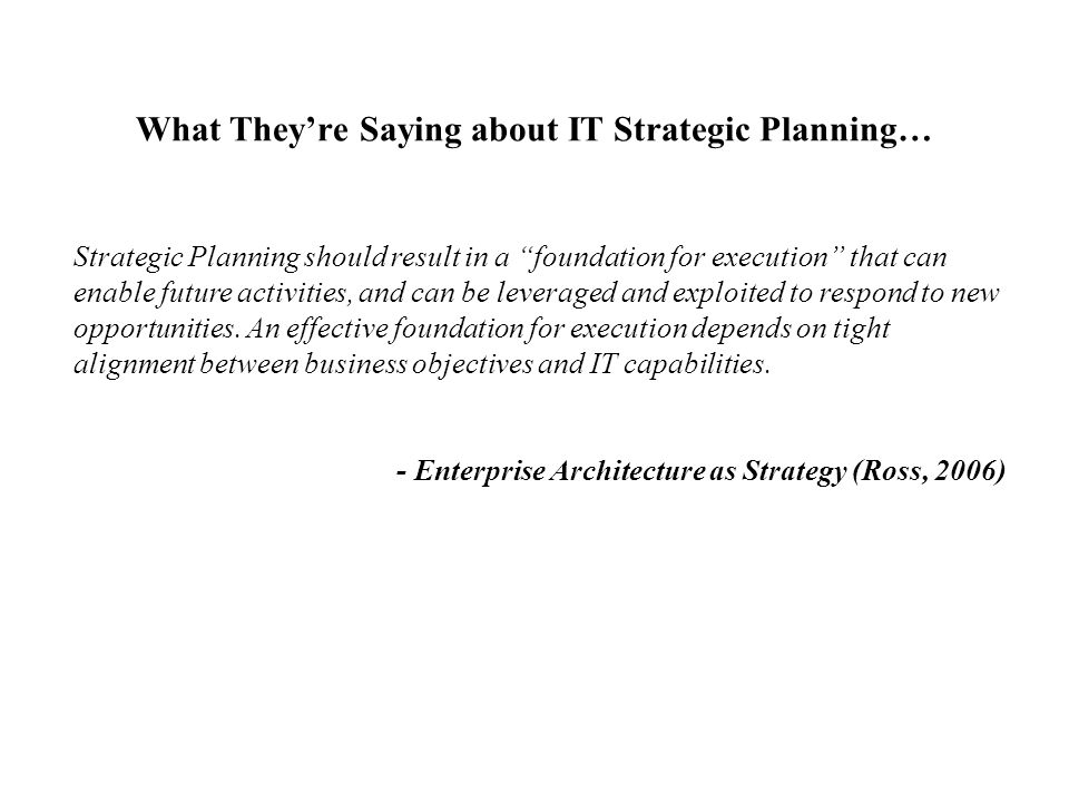 What They're Saying about IT Strategic Planning…
