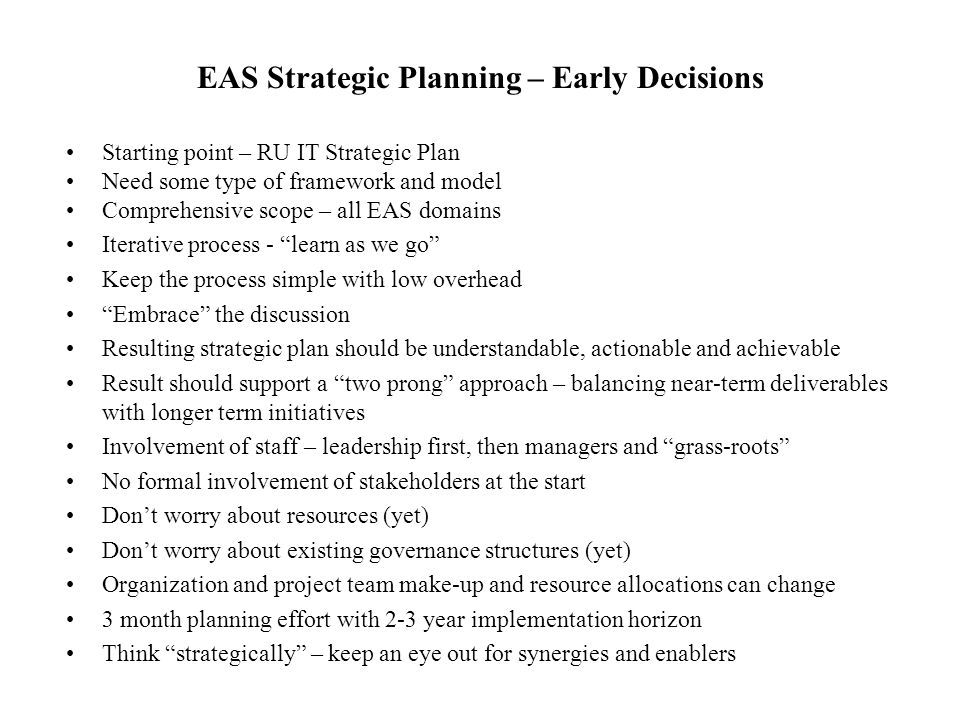 EAS Strategic Planning – Early Decisions