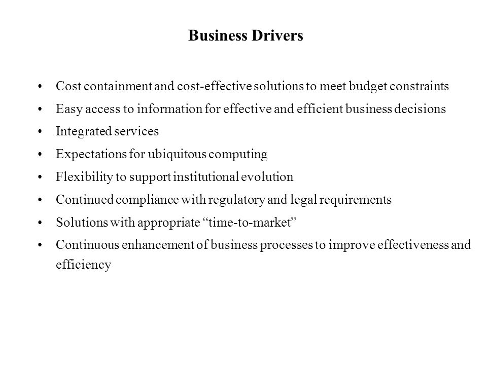 Business Drivers Cost containment and cost-effective solutions to meet budget constraints.