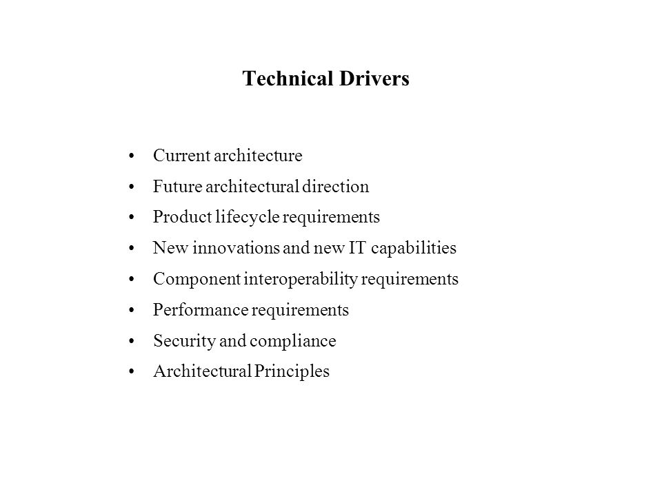 Technical Drivers Current architecture Future architectural direction