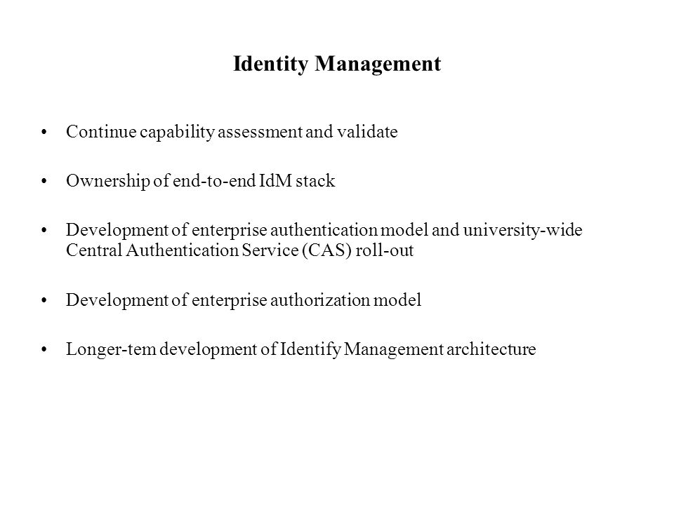 Identity Management Continue capability assessment and validate