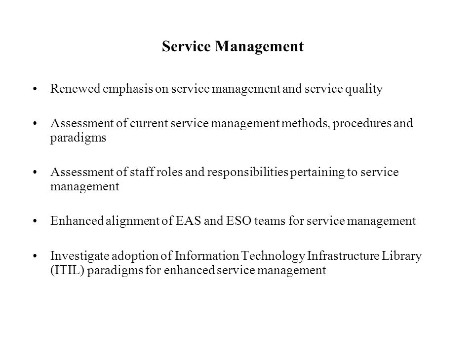 Service Management Renewed emphasis on service management and service quality.