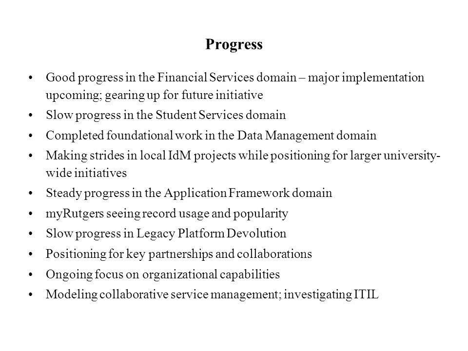 Progress Good progress in the Financial Services domain – major implementation upcoming; gearing up for future initiative.