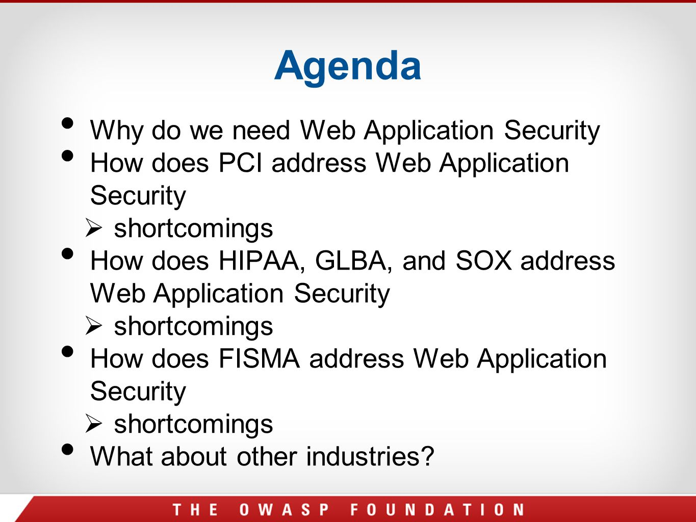 Agenda Why do we need Web Application Security