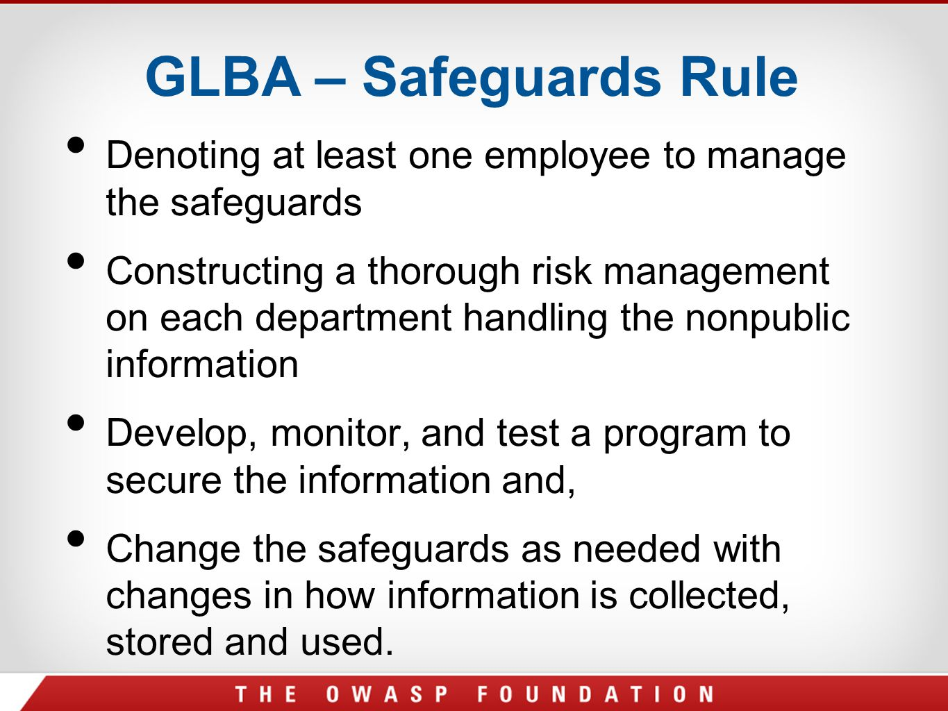 GLBA – Safeguards Rule Denoting at least one employee to manage the safeguards.