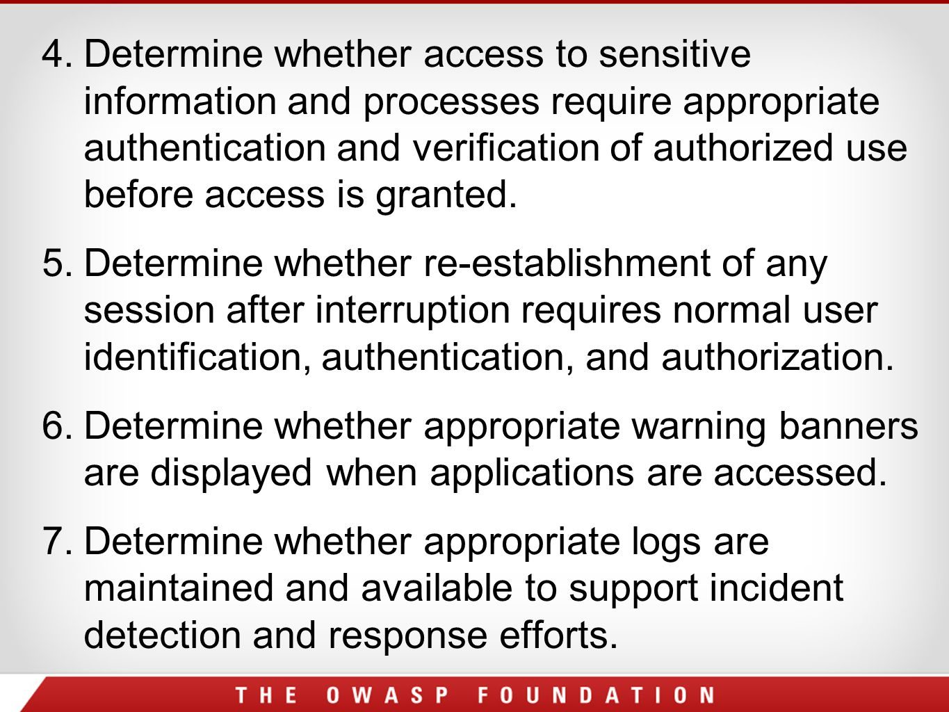 4. Determine whether access to sensitive information and processes require appropriate authentication and verification of authorized use before access is granted.