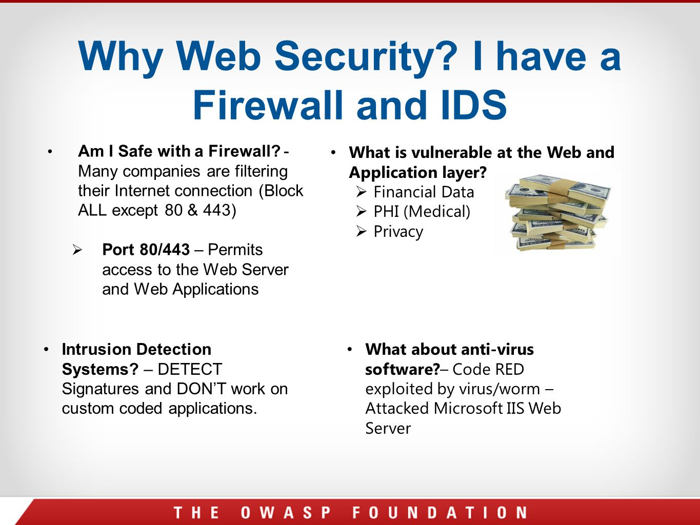 Why Web Security I have a Firewall and IDS