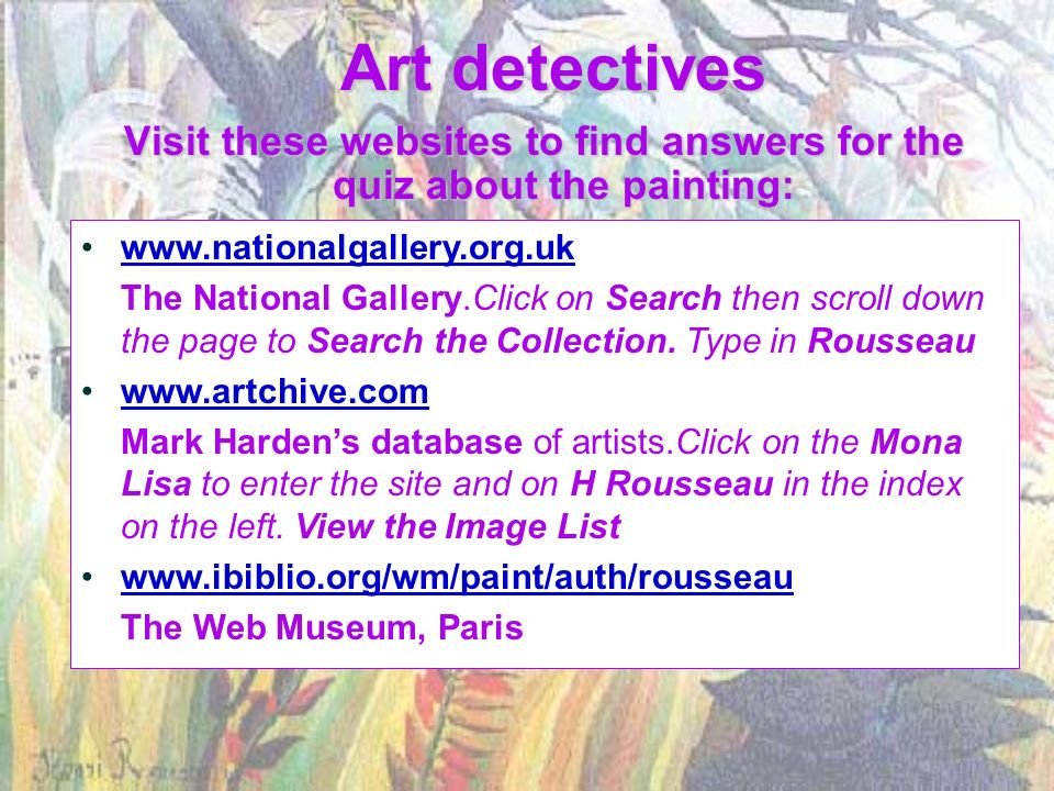 Visit these websites to find answers for the quiz about the painting: