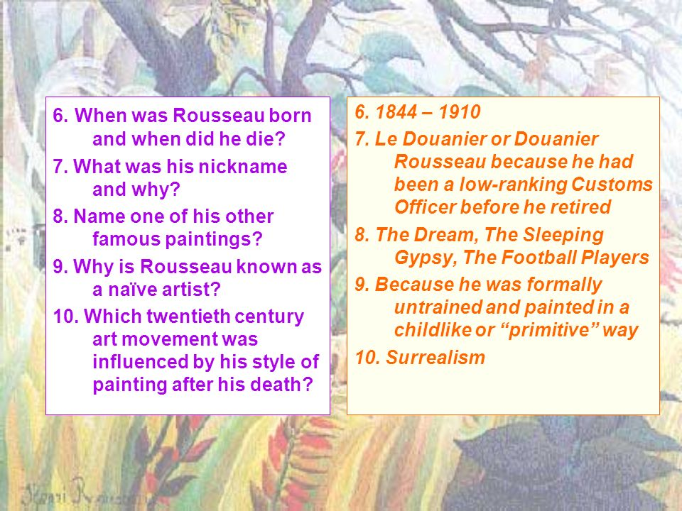 6. When was Rousseau born and when did he die