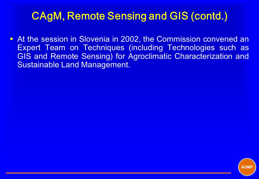 CAgM, Remote Sensing and GIS (contd.)