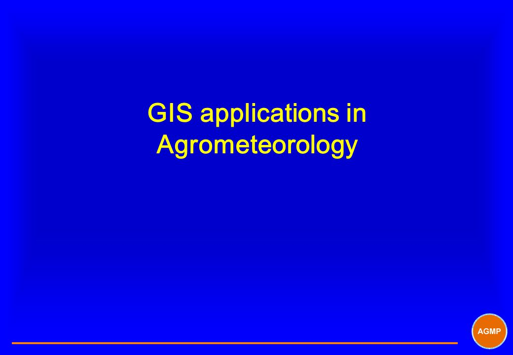 GIS applications in Agrometeorology