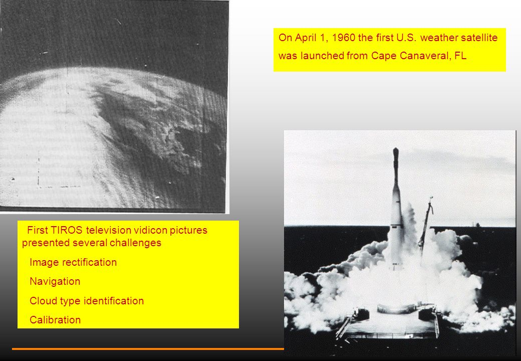 On April 1, 1960 the first U.S. weather satellite was launched from Cape Canaveral, FL