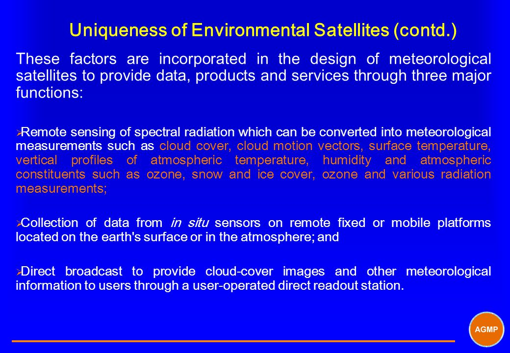 Uniqueness of Environmental Satellites (contd.)