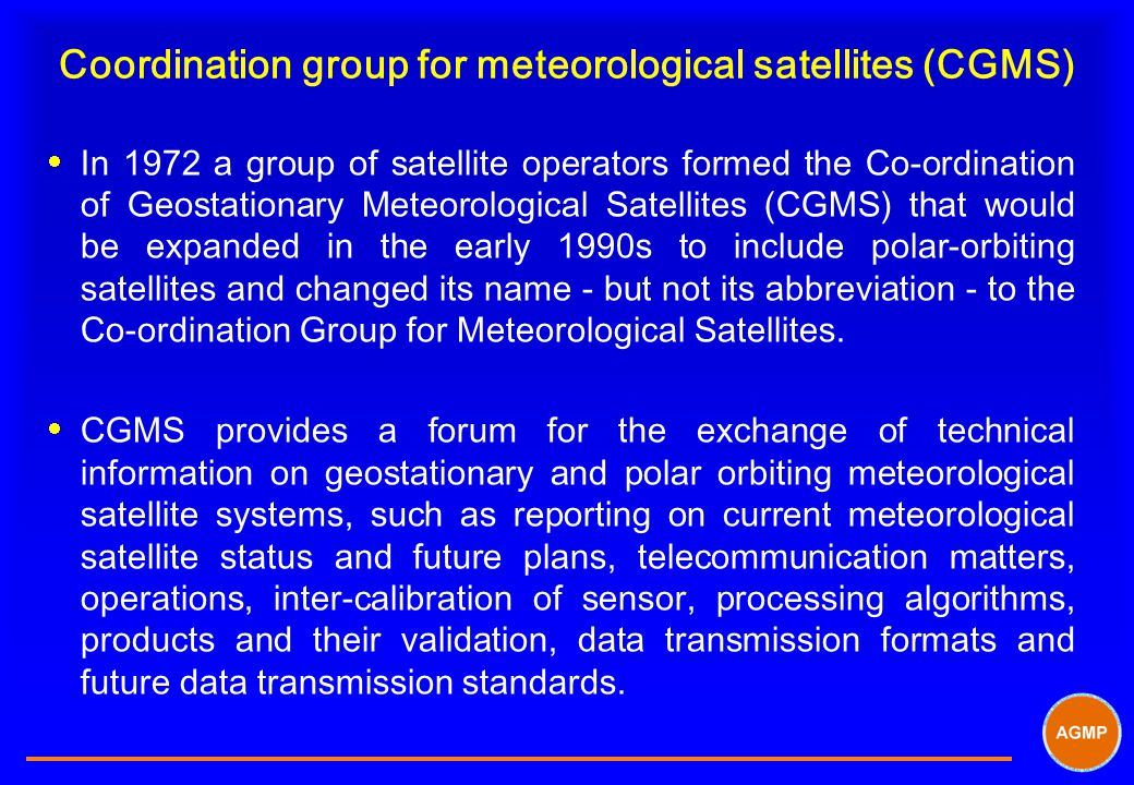 Coordination group for meteorological satellites (CGMS)