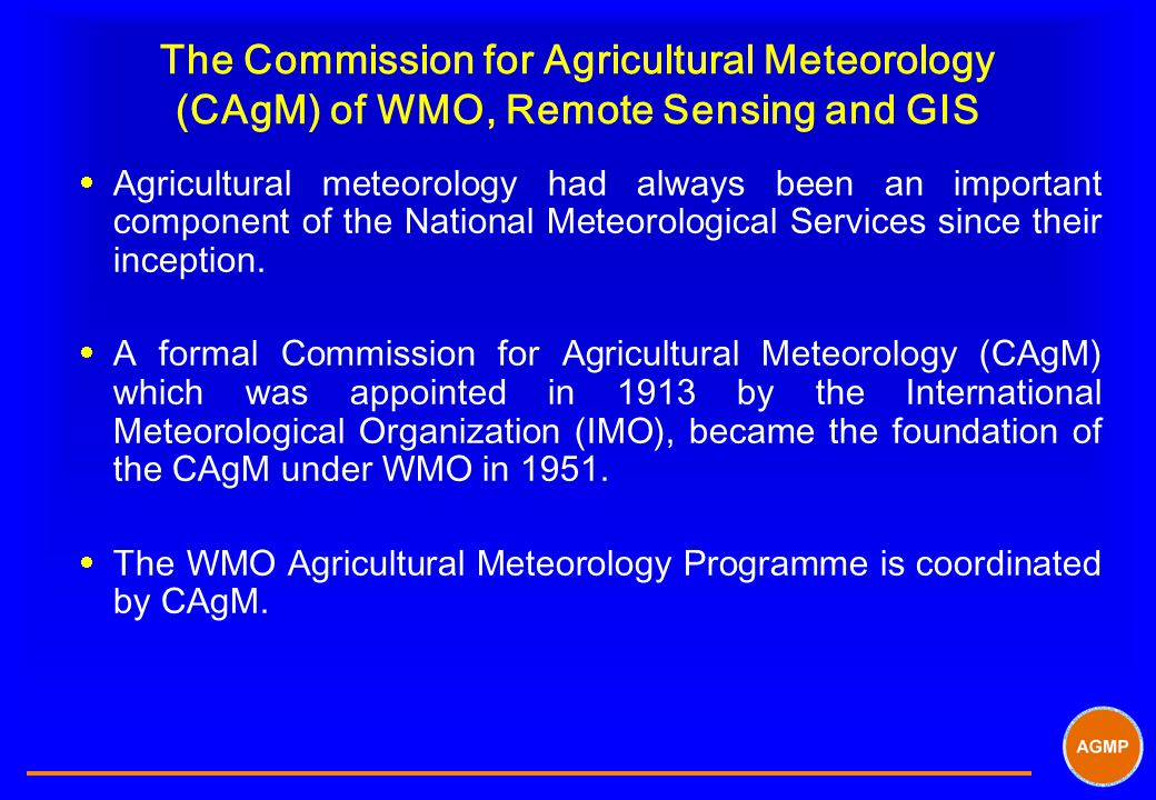 The Commission for Agricultural Meteorology (CAgM) of WMO, Remote Sensing and GIS