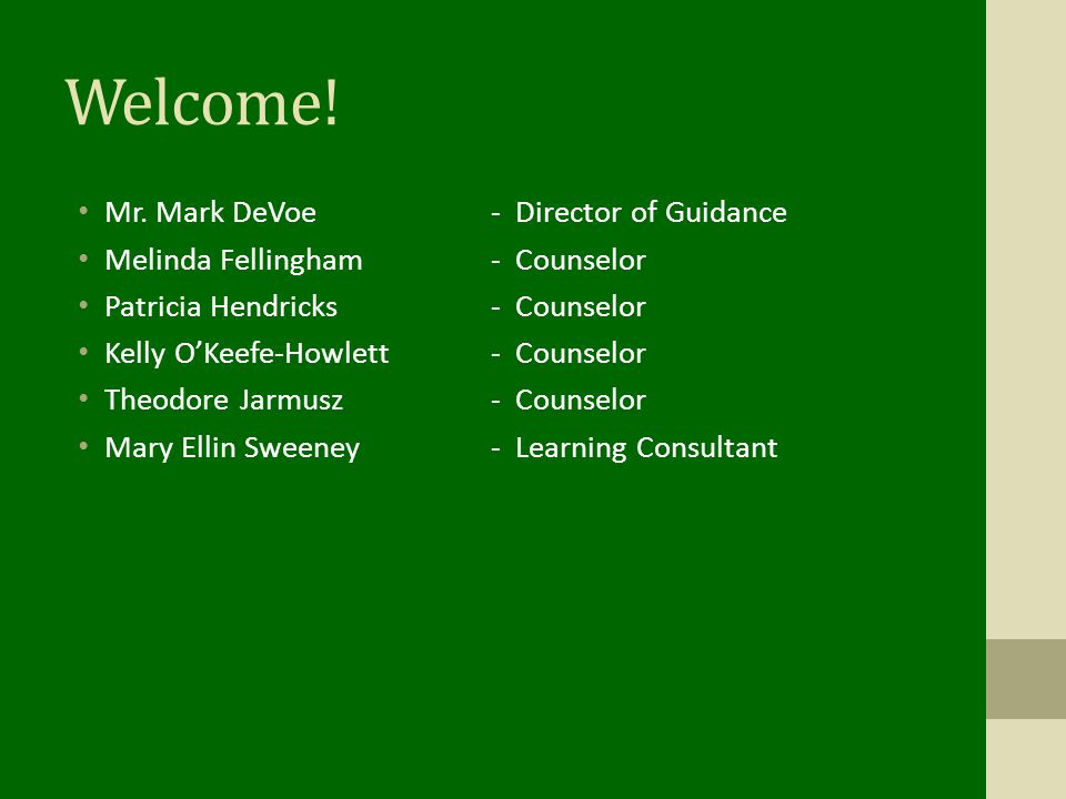 Welcome! Mr. Mark DeVoe - Director of Guidance