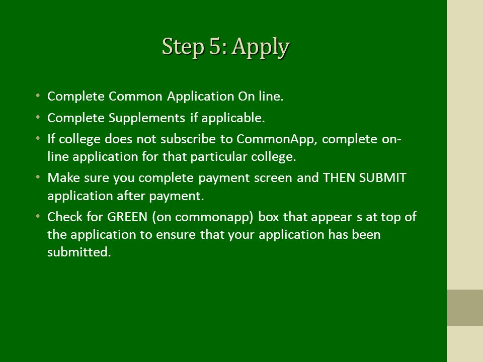 Step 5: Apply Complete Common Application On line.