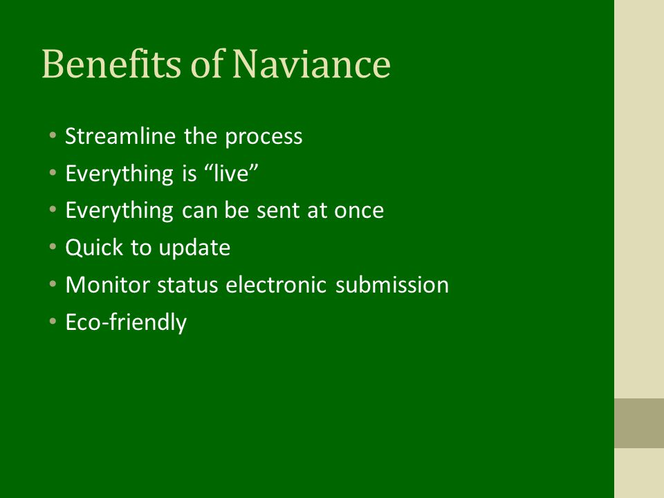 Benefits of Naviance Streamline the process Everything is live
