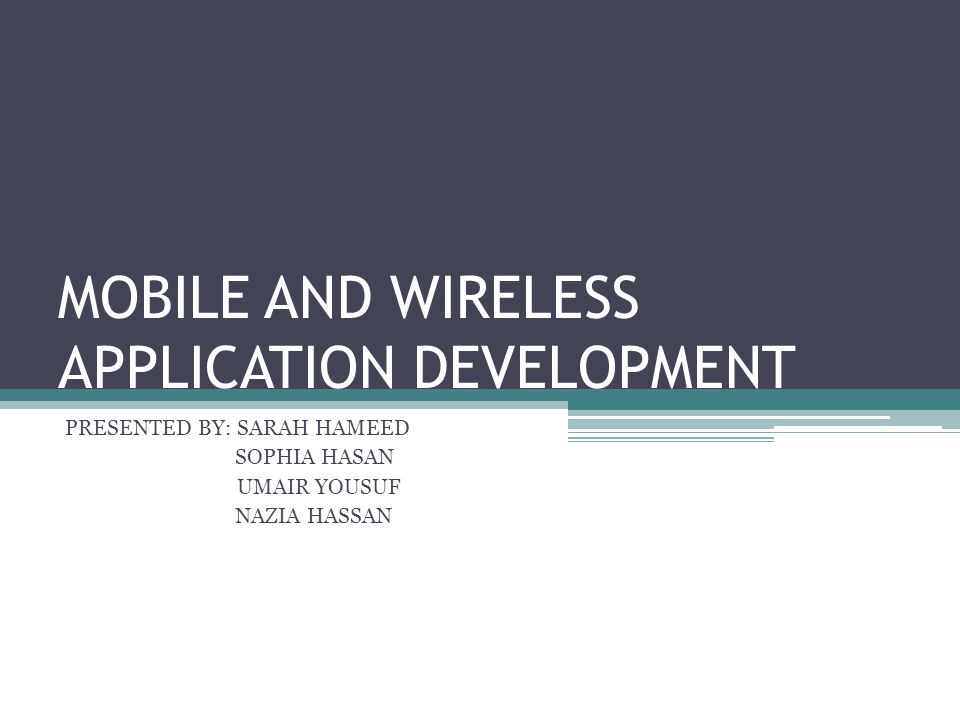 MOBILE AND WIRELESS APPLICATION DEVELOPMENT