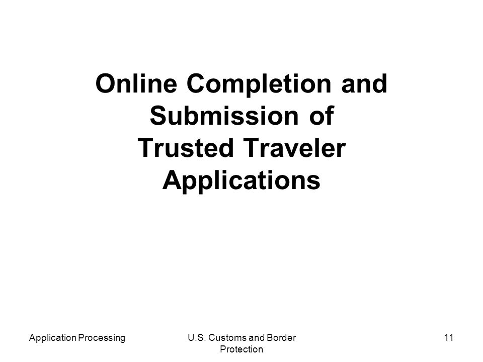 Online Completion and Submission of Trusted Traveler Applications