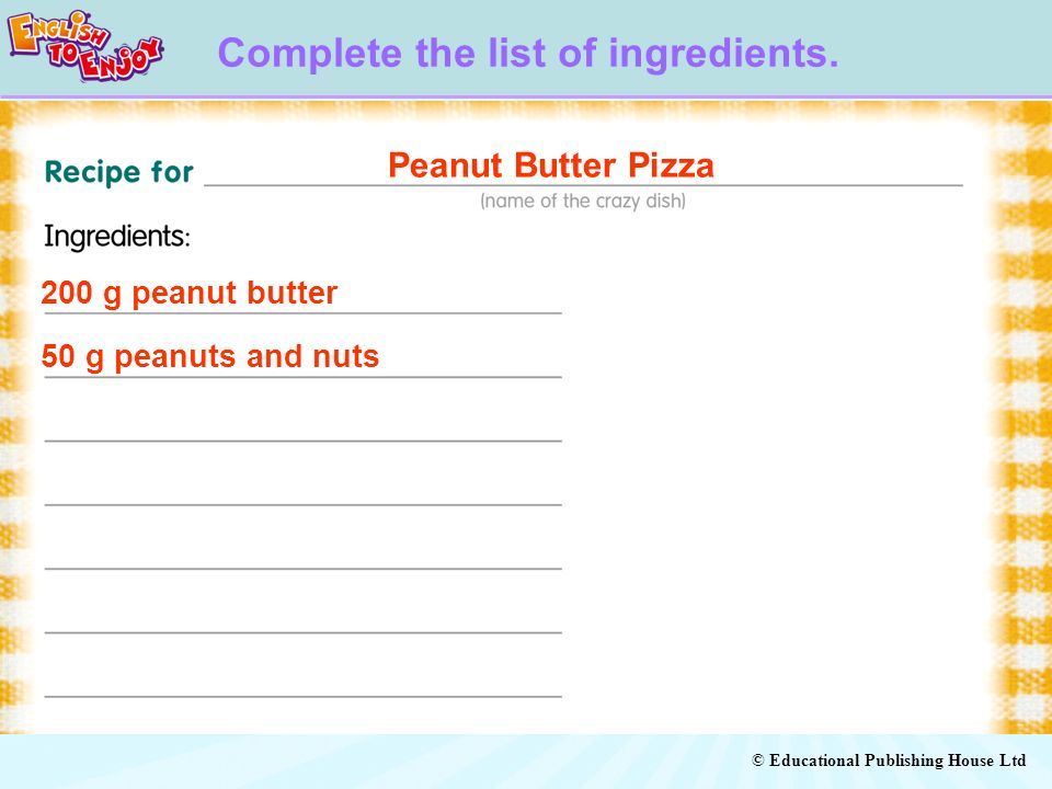 Complete the list of ingredients.