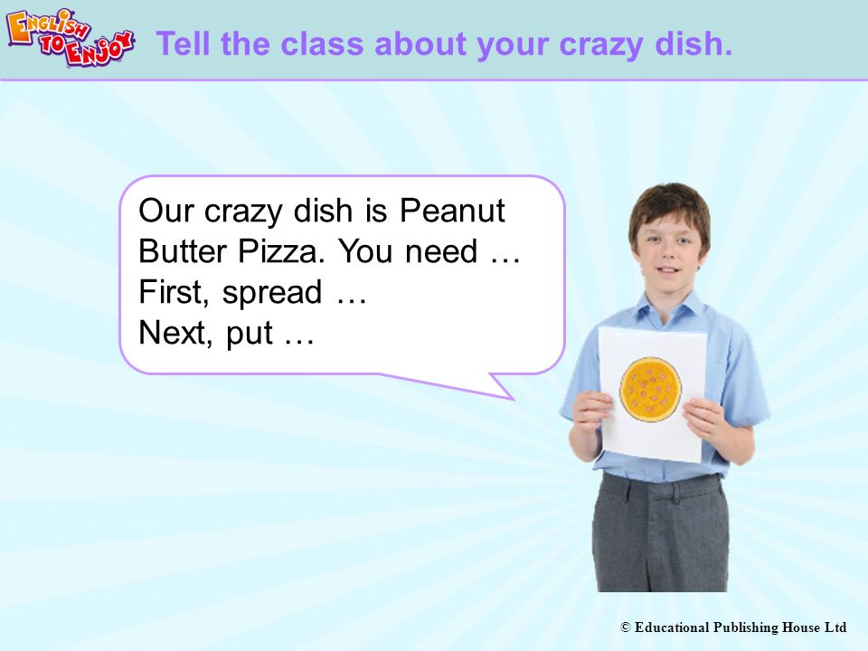 Tell the class about your crazy dish.