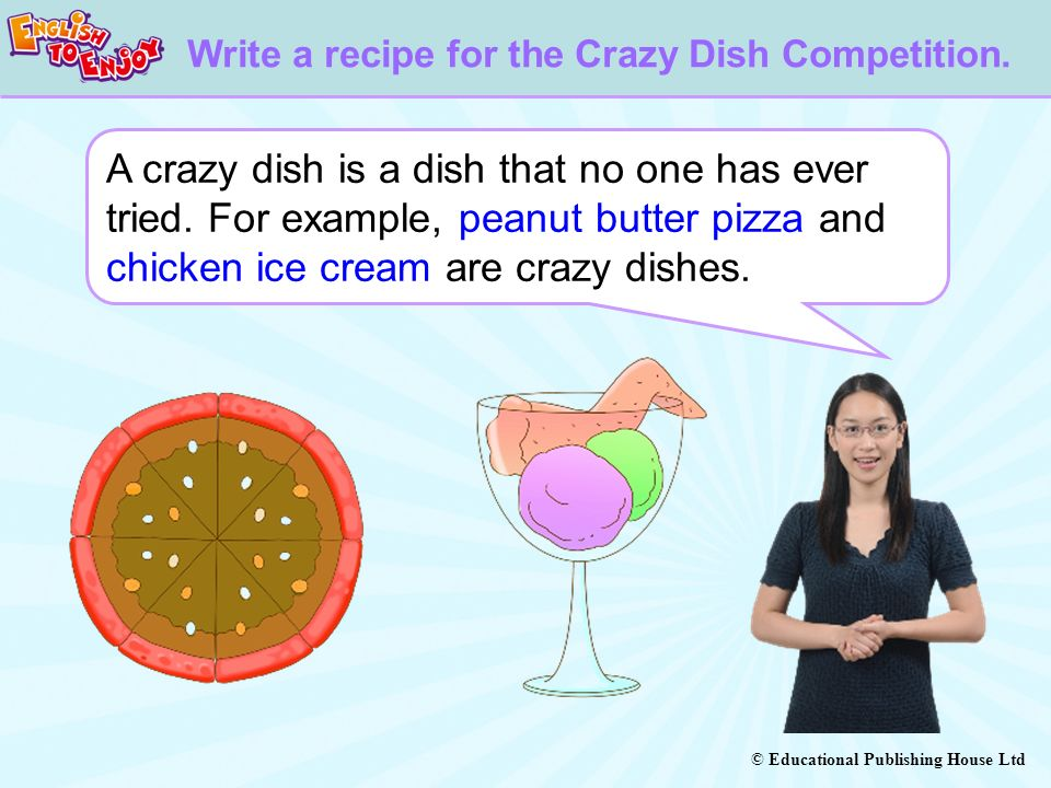 Write a recipe for the Crazy Dish Competition.