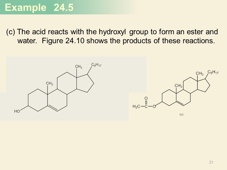 24.5 (c) The acid reacts with the hydroxyl group to form an ester and