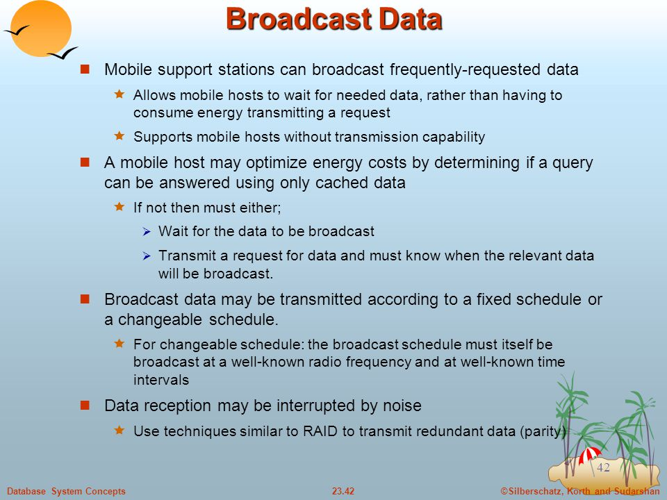 Broadcast Data Mobile support stations can broadcast frequently-requested data.