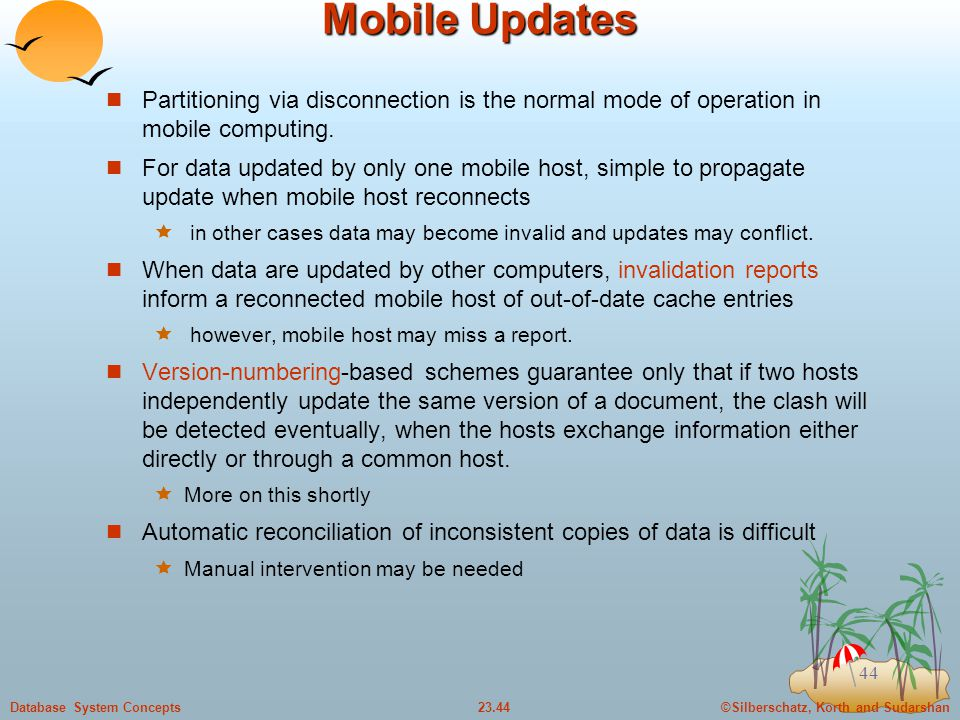 Mobile Updates Partitioning via disconnection is the normal mode of operation in mobile computing.