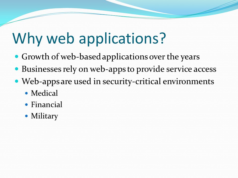 Why web applications Growth of web-based applications over the years