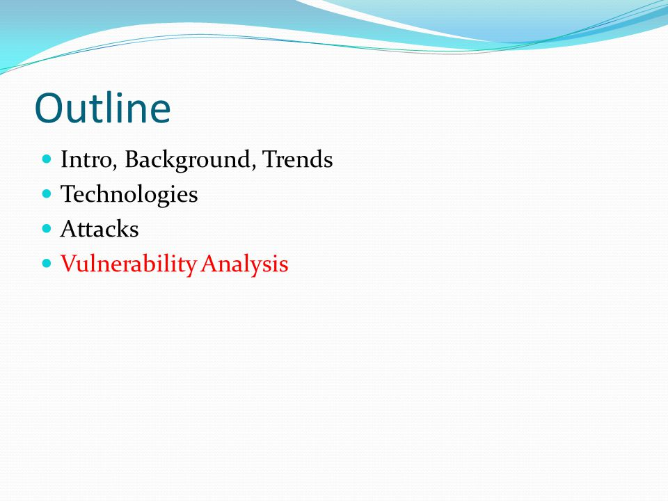 Outline Intro, Background, Trends Technologies Attacks